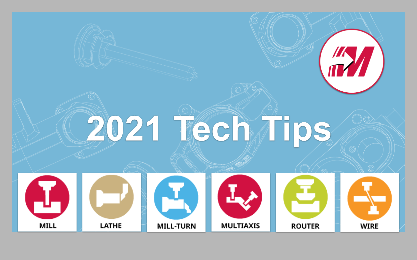 2021 Tech Tips - All Products