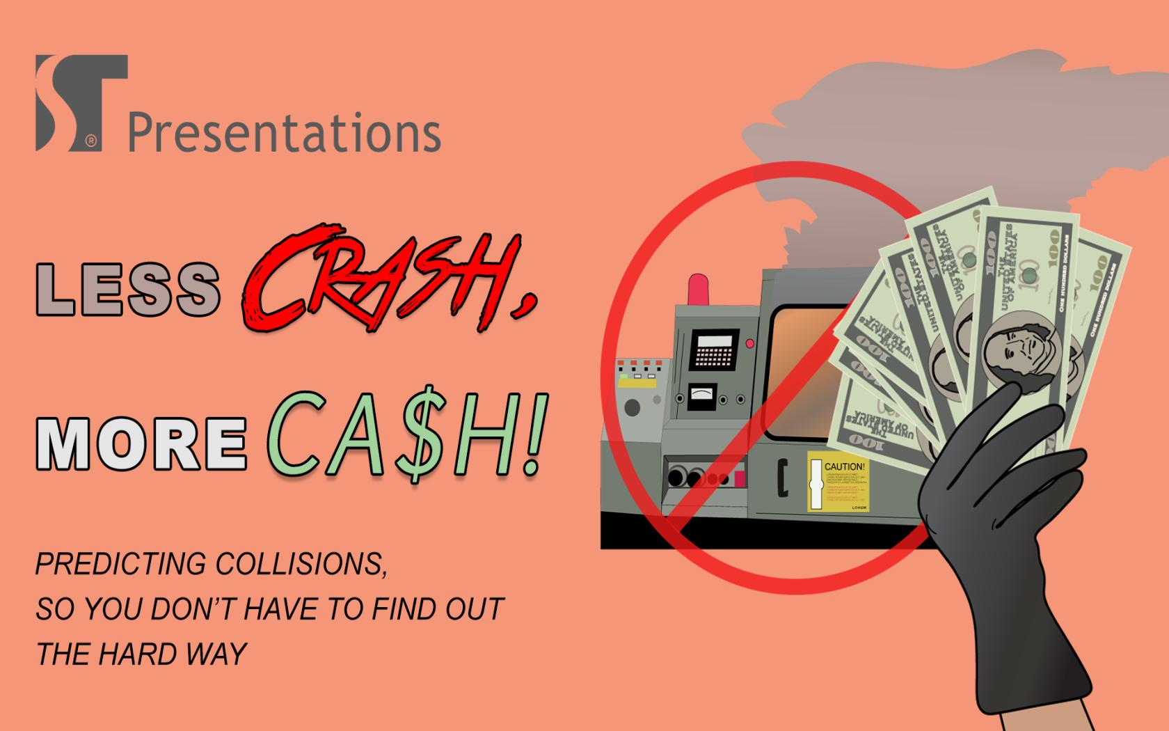 Less crash, more cash! (The benefits of Machine Simulation)
